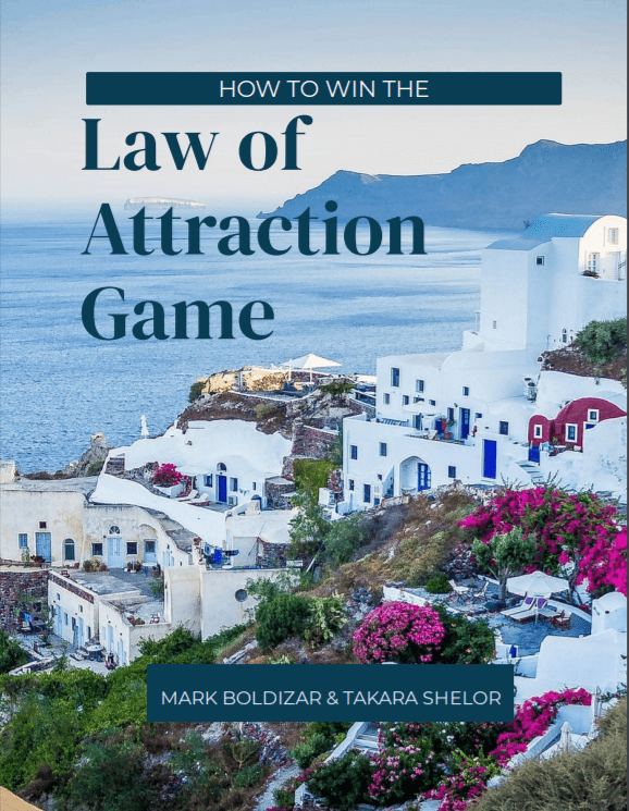 Get Your Free Law of Attraction Blueprint - How to Win the Law of Attraction Game by Mark Boldizar & Takara Shelor