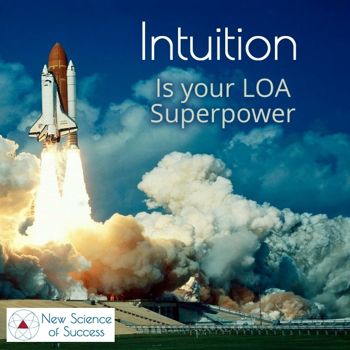 Intuition LOA Manifesting Superpower
