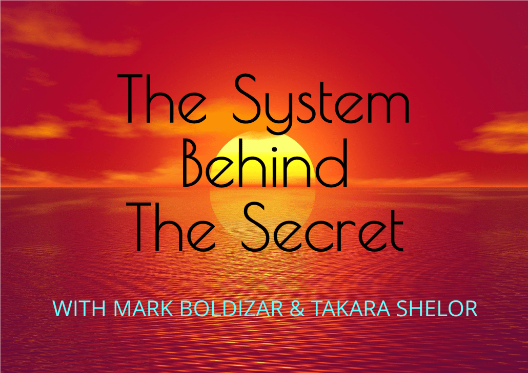 The System Behind the Secret eCourse with Mark Boldizar and Takara Shelor