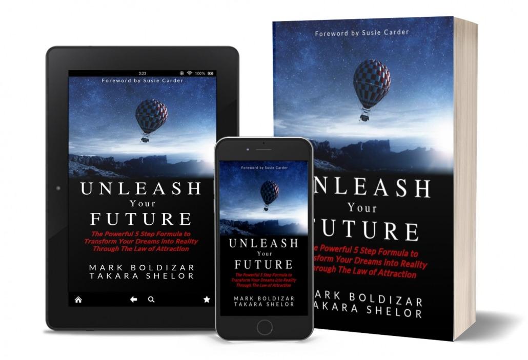 Unleash Your Future by Mark Boldizar and Takara Shelor